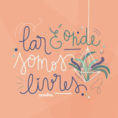 """""""Lar é onde somos livres """" - wallpaper grátis maio 2018 • Carinhas Cute Inspirational Quotes, Wise Quotes, Funny Quotes, Cute Messages, Quote Posters, Some Words, Good Vibes, Inspire Me, Positivity"""