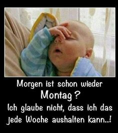 Tomorrow is already again......Monday........ I do not think that I can take this every week......!
