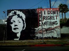 Rien de Rien, Je ne regrette Rien - A mural of Edith PIAF photographed by jmeindert