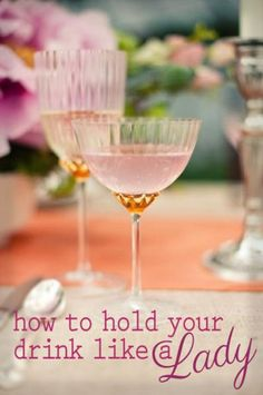 Ladylike Laws: How to Hold Your Drinks {interesting tips and rules for being the perfect party guest!}