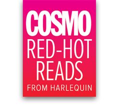 A line of sexy, contemporary stories featuring fun, fearless women who know what they want from their lives, their careers and their lovers! Harlequin.com | Cosmo Red-Hot Reads from Harlequin!