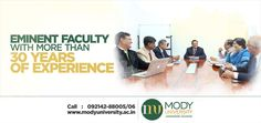 Mody University is blessed with eminent faculties with more than 30 years of experience.