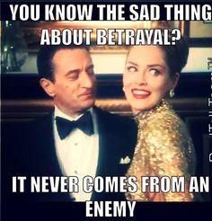 Betrayal ... From the movie, Casino .