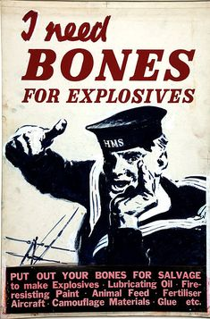 Salvage I need bones for explosives (naval rating calling). Ww2 Propaganda Posters, Poster Ads, Military Art, Women In History, Animal Paintings, Stickers, Signs, Vintage Posters, Retro Posters