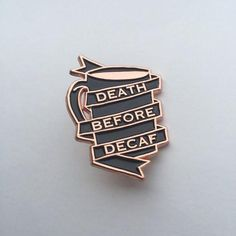 You can take my life from me, but I'll be damned if I ever drink a cup of decaf coffee. Pin by Oh Jamie Elizabeth. 1.5 inches. Soft enamel with black and copper