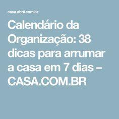 Calendário da Organização: 38 dicas para arrumar a casa em 7 dias – CASA.COM.BR