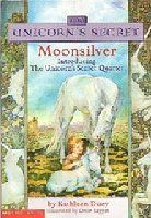 Moonsilver (The Unicorn's Secret, #1)