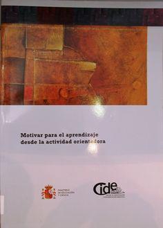 Motivar para el aprendizaje desde la actividad orientadora / Félix García Legazpe  L/Bc 37.02 GAR mot