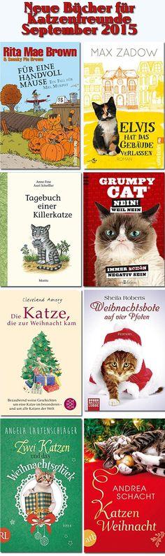 Wer mehr über die hier abgebildeten Bücher wissen will, findet auf http://rezensionen-sam.blogspot.de/2015/09/neue-katzenbucher-im-september-2015.html einen Überblick über die interessantesten Neuerscheinungen und Neuauflagen für Katzenfreunde im September 2015