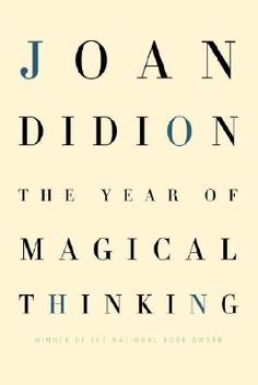 The Year of Magical Thinking by Joan Didion, 2005 National Book Award Winner for Nonfiction