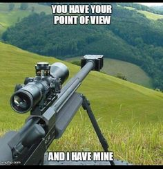 But from my point of view in this picture you are aiming at the hills and I'm aiming at the space your heads going to be when you look through the rifle scope. I like my point of view better. Military Humor, Army Humor, Military Soldier, Military Life, Fire Powers, Gun Rights, Cool Guns, Awesome Guns, Big Guns