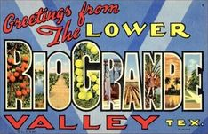 size: Art Print: Greetings from the Lower Rio Grande Valley, Texas : Artists Rio Grande Valley, South Texas, Texas History, Texas Travel, Large Letters, Photo Postcards, Back Home, Lettering, Art Prints