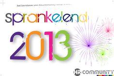 HRcommunity wenst u een sprankelend 2013! Vol veerkracht, wendbaarheid en werkplezier!