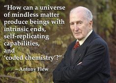 "Antony Flew, was once an avowed atheist. Some called him the ""World's most notorious atheist."" He began following the evidence, and he came to believe in the existence of God in the latter part of his life. Actsof2020Vision.com"