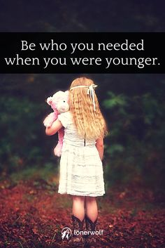 Your inner child needs you.