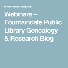 Webinars – Fountaindale Public Library Genealogy & Research Blog