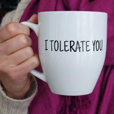 Perfect for your sarcastic Valentine!   Valentine's Day mug, funny mug, BFF mug, Gift - I tolerate you