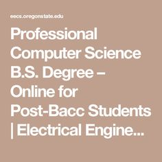 Professional Computer Science B.S. Degree – Online for Post-Bacc Students | Electrical Engineering and Computer Science | Oregon State University