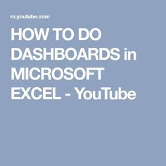 HOW TO DO DASHBOARDS in MICROSOFT EXCEL - YouTube