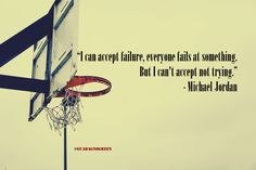 "#quoteoftheday #19September2017 ""I can accept failure, everyone fails at something. But I can't accept not trying."" - Michael Jordan"