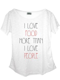I love food more than people