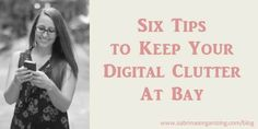 Digital Clutter, yuck! Here are six tips to keep your digital clutter at bay. Please share.