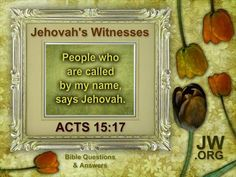 Jehovah is the personal name of God, as found in the Bible. (Exodus 6:3; Psalm 83:18) A witness is a person who proclaims views or truths of which he is convinced. Thus, our name Jehovah's Witnesses designates us as a group of Christians who proclaim the truth about Jehovah, the Creator of all things. (Revelation 4:11) We witness to others by the way we live our lives and by sharing with them what we've learned from the Bible.~Isaiah 43:10-12; 1 Peter 2:12
