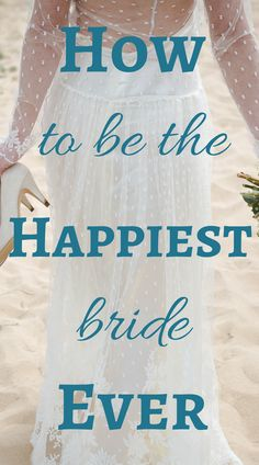 How To Be The Happiest Bride Ever! Find out how to be the happiest bride ever on SheFinds.com
