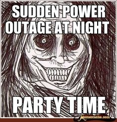 Sudden power outage at night / party time