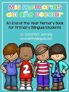 Mis memorias del año escolar - A Spanish End of the Year Memory Book This pack has includes pages for an end of the year memory book for your primary bilingual students. This pack will be updated with dates every year! **updated for 2016-2017**
