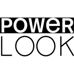 Power Look text ❤ liked on Polyvore featuring text, words, backgrounds, article, filler, headline, phrase, quotes and saying