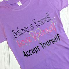 Believe in Yourself Love Yourself Accept Yourself by NepherynGirl Believe In You, Love You, Glitter Shirt, African Shirts, T Shirts For Women, Trending Outfits, Handmade Gifts, Etsy, Kid Craft Gifts