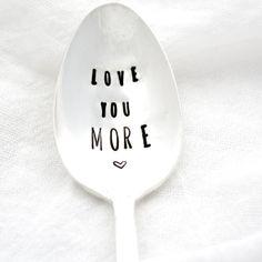 Love You MORE. Hand stamped silverware by by MilkandHoneyLuxuries, $18.00