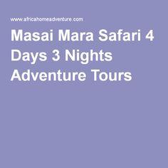 Masai Mara Safari 4 Days 3 Nights Adventure Tours