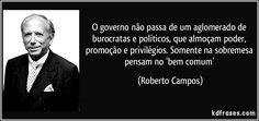 Que falta Roberto Campos está fazendo!