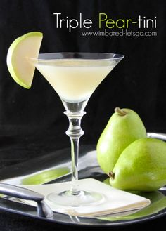 ... Pear-tini because it uses fresh pears, pear vodka and pear liqueur