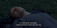 """― Oslo, 31. august (2011) """"I'm looking for sympathy. I want someone to feel sorry for me."""""""