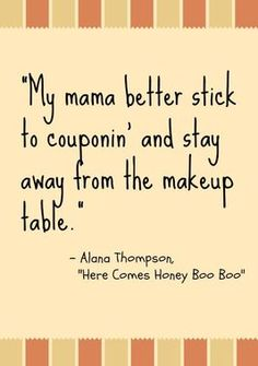 LOL -- Couponing moms, have you heard what Honey Boo Boo says about it? http://thestir.cafemom.com/entertainment/160355/8_honey_boo_boo_quotes/109663/less_is_more?slideid=109663?utm_medium=sm_source=pinterest_content=thestir