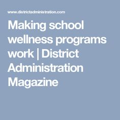 Making school wellness programs work | District Administration Magazine