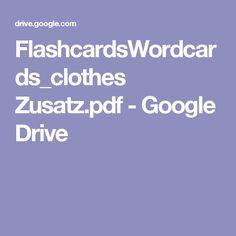 FlashcardsWordcards_clothes Zusatz.pdf - Google Drive