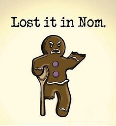 Lost it in Nom. I cannot stop laughing!