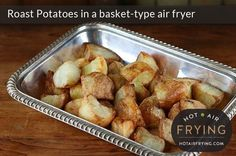 This is a recipe for making roast potatoes in a basket-type air fryer, using a Philips AirFryer™ as an example. The maximum capacity of the average model Philips AirFryer is 1.25 kg (2 3/4 lbs) of raw potato, chunked. Let's make a full batch: that's enough for 4 people. Or for two people for two...Read More »