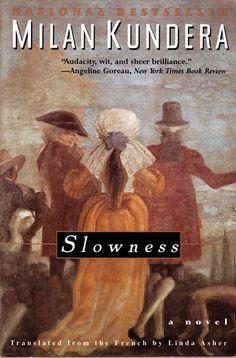 """Slowness: A Novel"" - Milan Kundera"