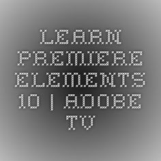Learn Premiere Elements 10 | Adobe TV the official website for official videos=FREE Tutorials. Doesnt get better...(unless Rick Peterson makes the videos--then, all bets are off. LOVE Rick's style of teaching)