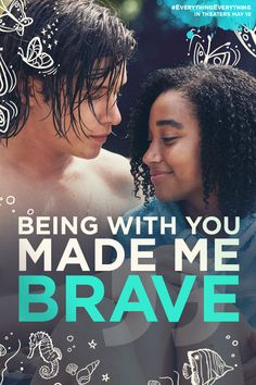 Courage comes in many forms. Being brave means telling someone how you really feel, and how much you truly love them. | Everything, Everything Movie | In theaters now