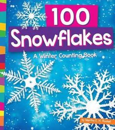 100 Snowflakes: A Winter Counting Book Counting In 2s, Counting Books, Learn To Count, First Blog Post, Thing 1, Math Concepts, Math Skills, Book Activities, Kids Learning