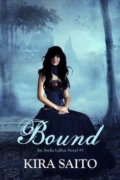 Bound, An Arelia LaRue Novel (Arelia LaRue #1)  by Kira Saito. Voodoo! Curses! Plantation home! Old School New Orleans!