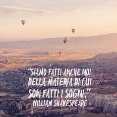 """""""Siamo fatti anche noi della materia di cui son fatti i sogni."""" - William Shakespeare - #cit #citazione #quote #williamshakespeare #shakespeare"""