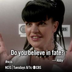 Abby - Do you believe in fate?