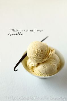 Very Vanilla Ice Cream - because 'plain' is not a flavor